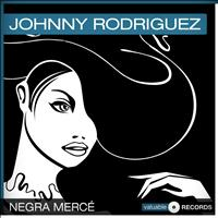 Johnny Rodriguez - Negra Mercé