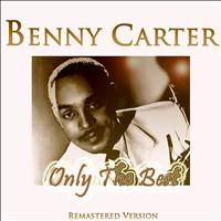 Benny Carter - Benny Carter: Only the Best