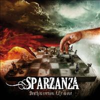 Sparzanza - Death Is Certain, Life Is Not