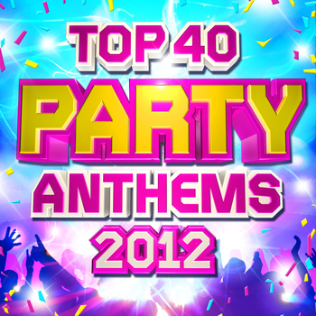 Party DJ Rockerz - Top 40 Party Club Anthems 2012 - The 30 Best 2012 Party Dance Hits - Perfect for Summer Holidays, BBQ & Beach Parties ( Deluxe )
