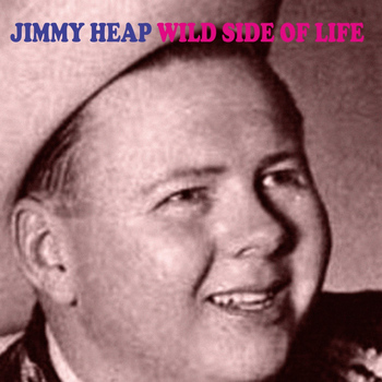 Jimmy Heap - Wild Side of Life