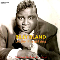 Billy Bland - Let the Little Girl Sing, The Classic Old Town Recordings