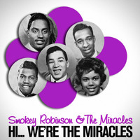 Smokey Robinson & The Miracles - Hi... We're the Miracles Original 1961 Album - Digitally Remastered