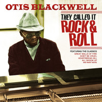 Otis Blackwell - They Called It Rock & Roll