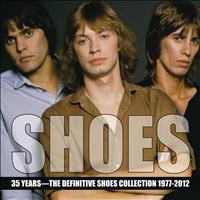 Shoes - 35 Years - The Definitive Shoes Collection 1977-2012