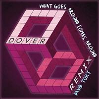 Dover - What Goes Around Comes Around