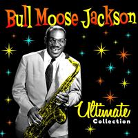 Bull Moose Jackson - Ultimate Collection