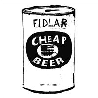 FIDLAR - Cheap Beer