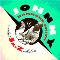 "Johnny ""Hammond"" Smith - Essential Jazz Collection"