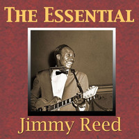 Jimmy Reed - The Essential Jimmy Reed