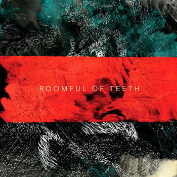 Roomful of Teeth - Roomful of Teeth