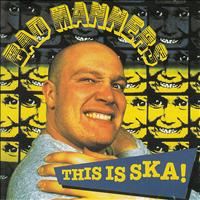 Bad Manners - This is SKA!