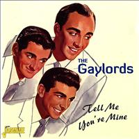 The Gaylords - Tell Me You're Mine