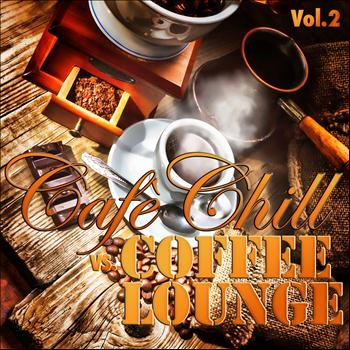 Various Artists - Cafè Chill vs Coffee Lounge, Vol. 2