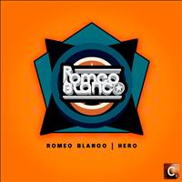 Romeo Blanco - Hero