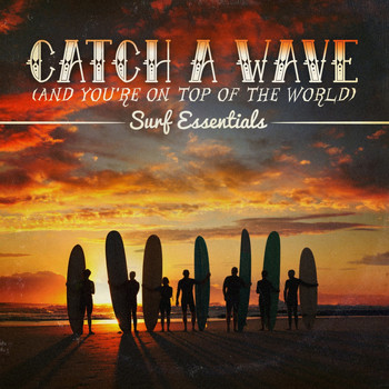 Various Artists - Catch A Wave (And You're On Top Of The World) - Surf Essentials