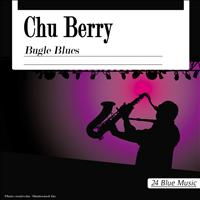 Chu Berry - Chu Berry: Bugle Blues
