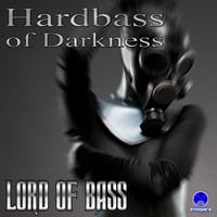 Lord Of Bass - Hardbass of Darkness