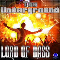Lord Of Bass - The Underground