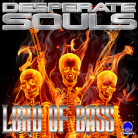 Lord Of Bass - Desperate Souls