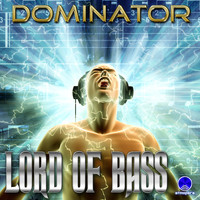 Lord Of Bass - Dominator