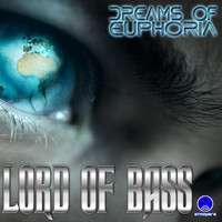 Lord Of Bass - Dreams of Euphoria