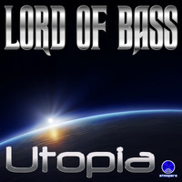 Lord Of Bass - Utopia