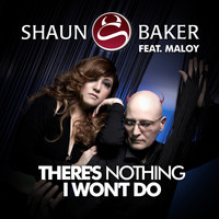 Shaun Baker feat. Maloy - There's Nothing I Won't Do