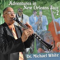 Dr. Michael White - Adventures in New Orleans Jazz Part 2