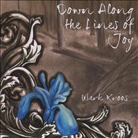 Mark Kroos - Down Along the Lines of Joy
