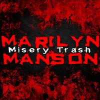 Marilyn Manson - Misery Trash (Explicit)