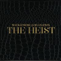 Macklemore & Ryan Lewis - The Heist (Explicit)