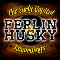 Ferlin Husky - The Early Capitol Recordings