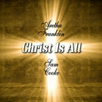 Aretha Franklin & Sam Cooke - Christ Is All