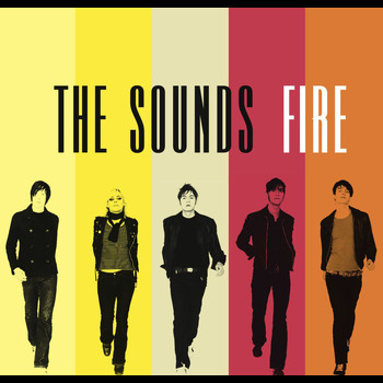 The Sounds - Fire