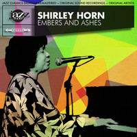 Shirley Horn - Embers and Ashes Original 1961 Album - Digitally Remastered