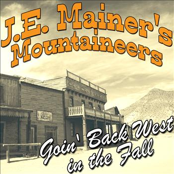 J.E. Mainer's Mountaineers - Goin' Back West in the Fall