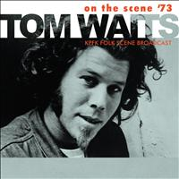 Tom Waits - On the Scene '73 (Live)