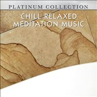 Platinum Collection Band - Chill Relaxed Meditation Music