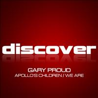 Gary Proud - Apollo's Children / We Are