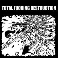 Total Fucking Destruction - Childhater