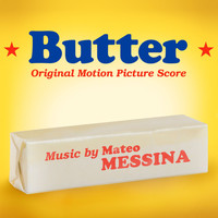 Mateo Messina - Butter (Original Motion Picture Score)
