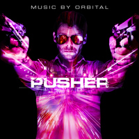 Orbital - Pusher (Original Motion Picture Soundtrack)