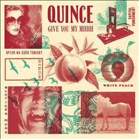 Quince - Give You My Mhhh