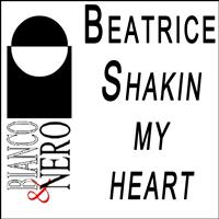 Beatrice - Shakin' My Heart