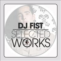 DJ Fist - Selected Works