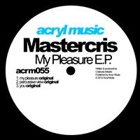 Mastercris - My Pleasure EP