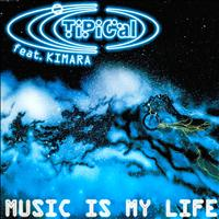 TI.PI.CAL - Music Is My Life
