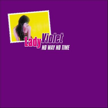Lady Violet - No Way No Time