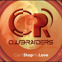 CLUBRAIDERS - Can't Stop My Love